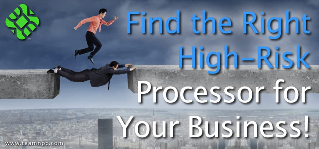 Find the Right High-Risk Processor
