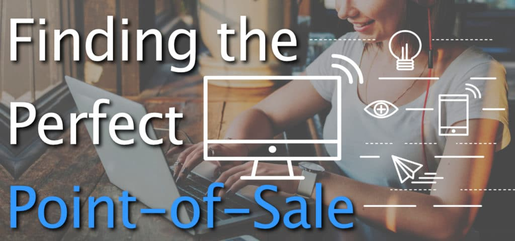 Finding the Perfect Point-of-Sale